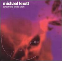 Michael Knott - Things I've Done, Things To Come